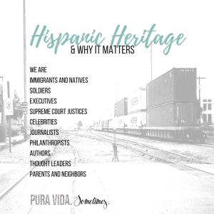 Hispanic Heritage & Why It Matters - Pura Vida Sometimes