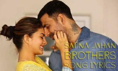 Sapna Jahan Brothers Song Lyrics