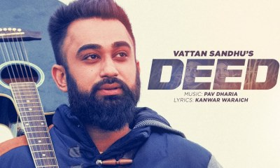Deed - Vattan Sandhu - Pav Dharia - Full HD Video Song And Lyrics