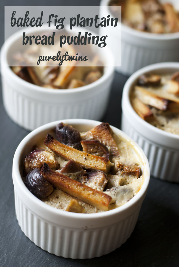 Baked Fig Plantain Bread Pudding - Purely Twins