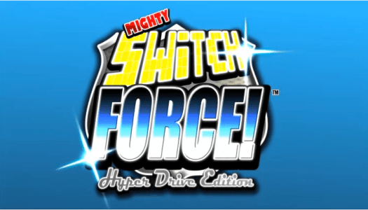 PN Review: Mighty Switch Force: Hyper Drive Edition