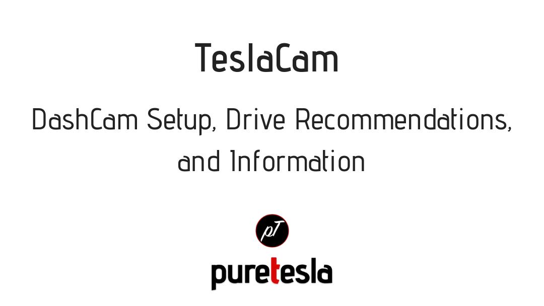Tesla DashCam: Information, Setup, and Flash Drive