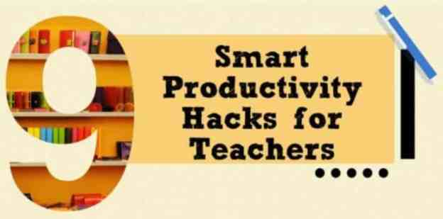 9 Smart Productivity Hacks for Teachers