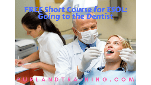 FREE Short Course for ESOL: Going to the Dentist