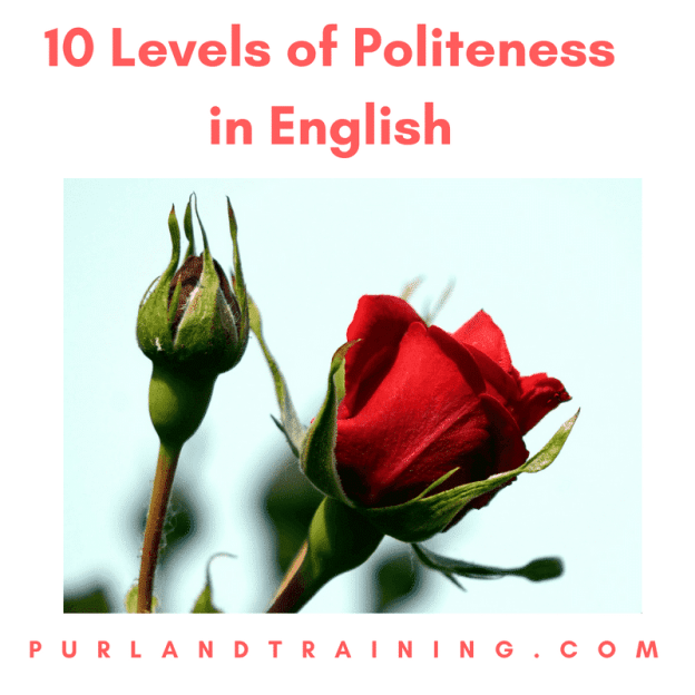 10 Levels of Politeness in English