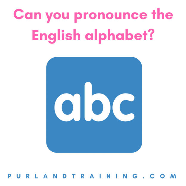 Teaching Blog: Can you pronounce the English alphabet?