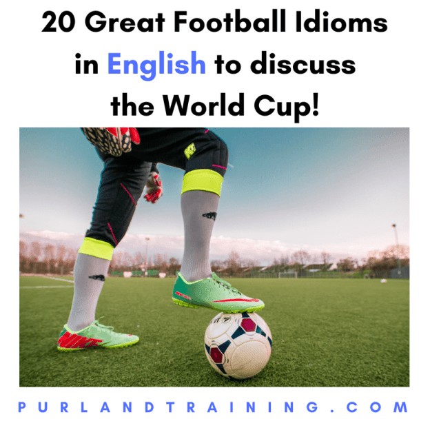 20 Great Football Idioms in English to discuss the World Cup!