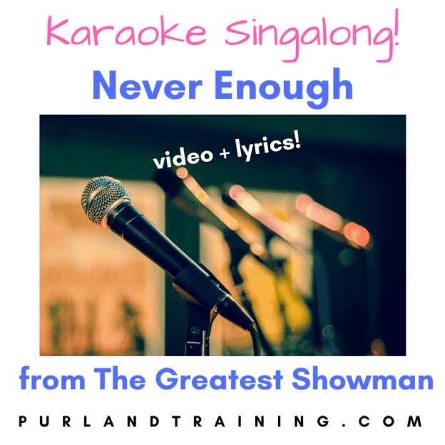 FREE Karaoke! Never Enough from The Greatest Showman OST