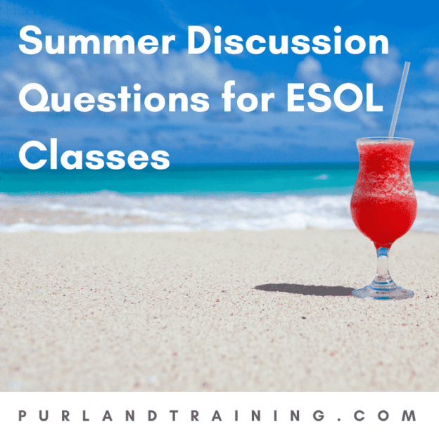 Summer Discussion Questions for ESOL Classes!