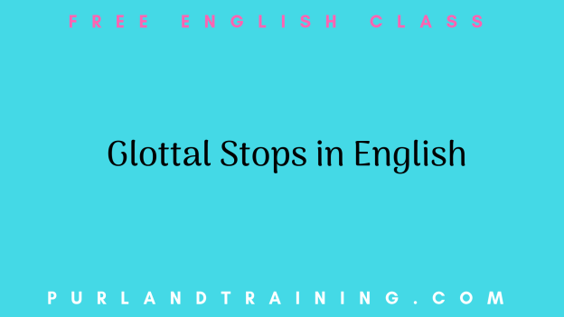 FREE English Class on Facebook! Glottal Stops