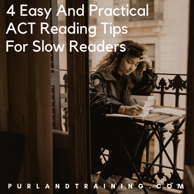 4 Easy And Practical ACT Reading Tips For Slow Readers