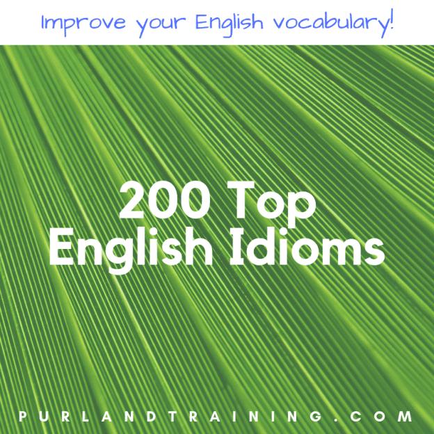 200 Top English Idioms