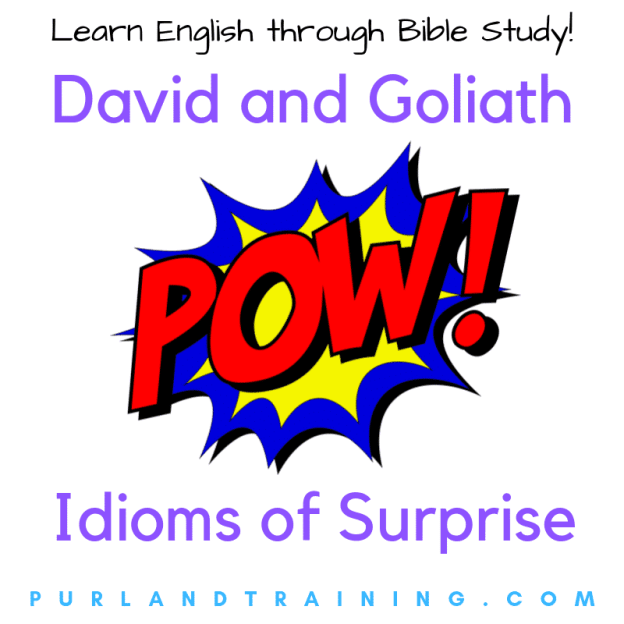 David and Goliath – Idioms of Surprise