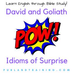 David and Goliath – Idioms of Surprise