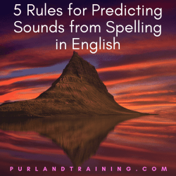 5 Rules for Predicting Sounds from Spelling in English - by Matt Purland