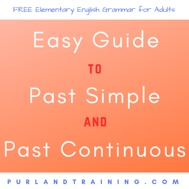 Easy Guide to Past Simple and Past Continuous