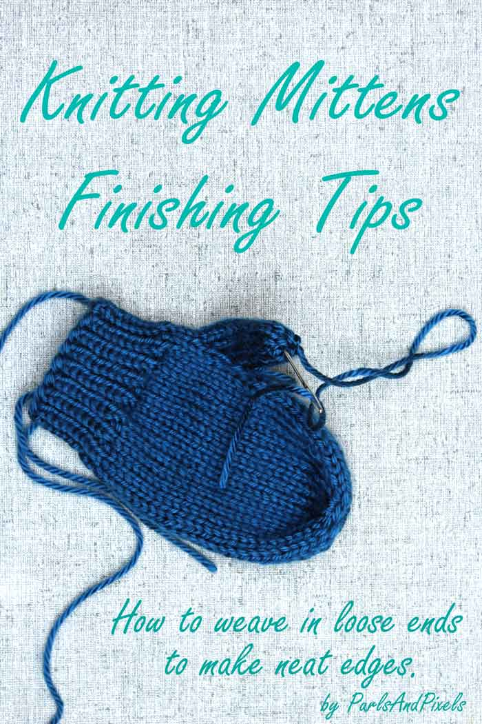 Binding Off Mittens, weaving in loose ends after knitting mittens, tips from Liz @PurlsAndPixels