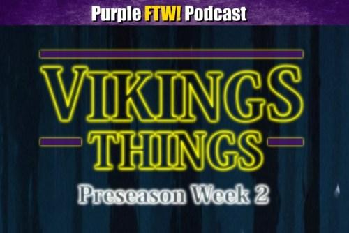 Vikings Things. Preseason 2. [PODCAST] - 1500 ESPN Twin Cities