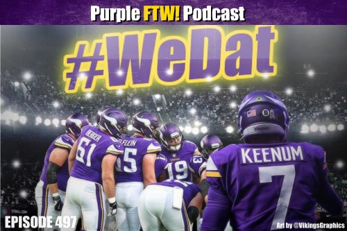 Purple FTW! Podcast: Vikings-Saints Recap - We Dat and On To Philadelphia (ep. 497)