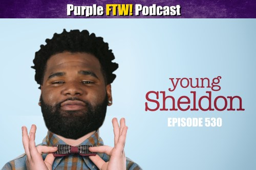 Purple FTW! Podcast: Young Sheldon feat. Danny Kelly + Vikes Over Beers (ep. 530)