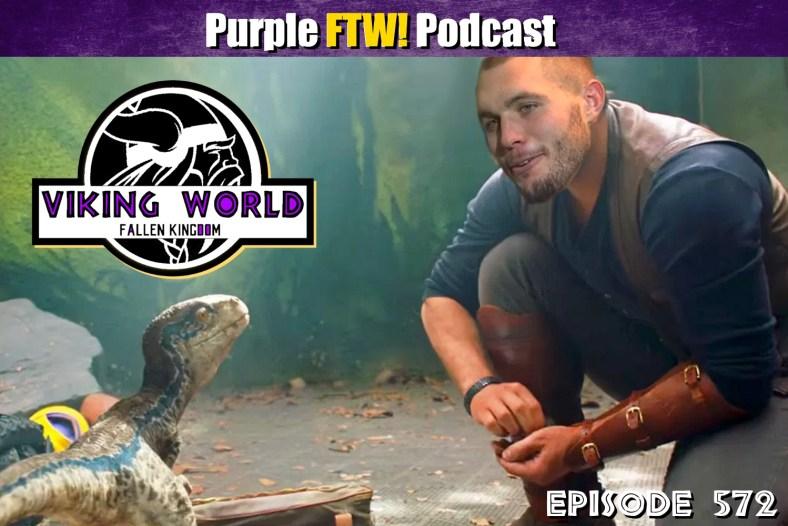 Purple FTW! Podcast - Viking World: Fallen Kingdom feat. Erik Turner + #VikesOverBeers! (ep. 572)