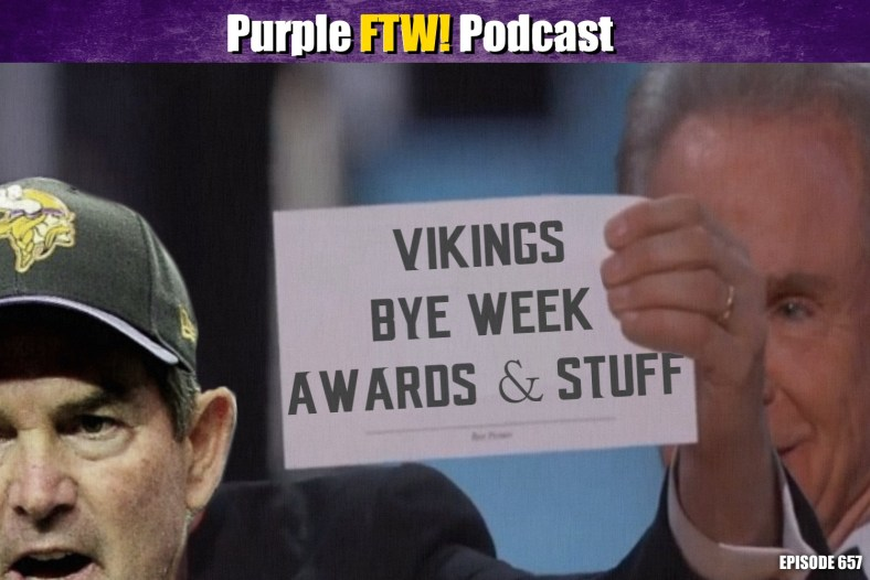 Purple FTW! Podcast: Vikings Bye Week Awards & Stuff (ep. 657)