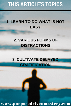 Experience More Joy and Fulfillment By Eliminating Your Distractions - Purpose Driven Mastery