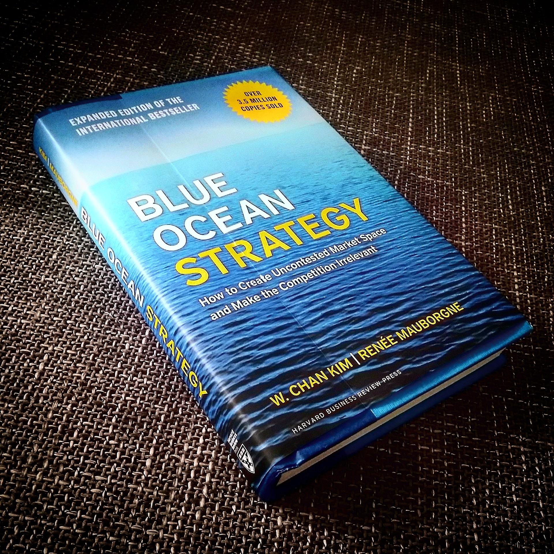 Book review: BLUE OCEAN STRATEGY by W. Chan Kim & Renée Mauborgne