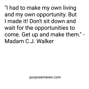 Madam C. J. Walker Quote about Opportunity