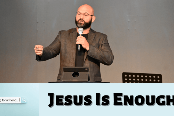 Jesus Is Enough!