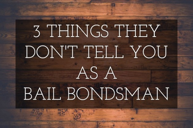 3-things-they-dont-tell-you-as-a-bail-bondsmen