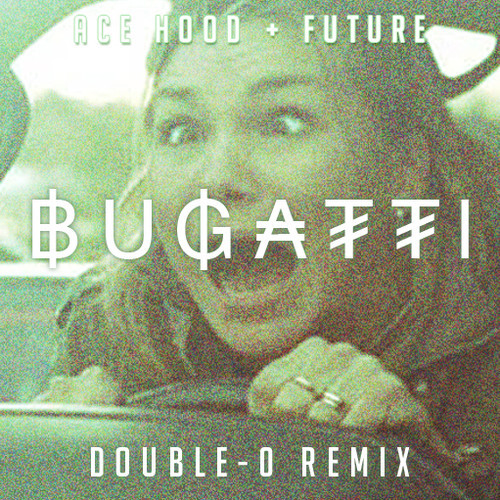 Bugatti Double-O remix