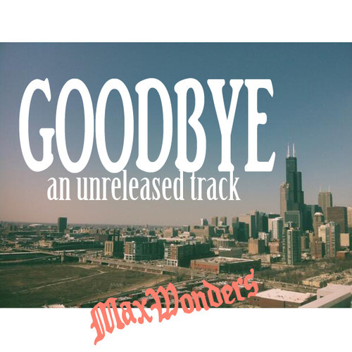Max Wonders Goodbye