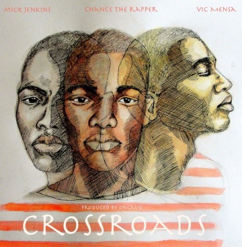 Mick Jenkins Chance The Rapper Vic Mensa Crossroads