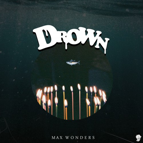 Max Wonders Drown