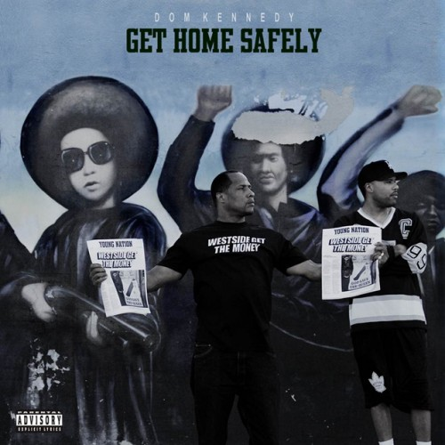 Dom Kennedy Get Home Safely