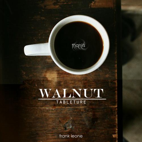 Frank Leone Walnut Tableture