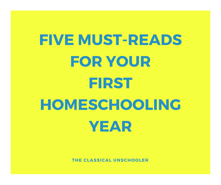 5 Must Reads For Your First Homeschooling Year