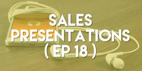 Sales Presentations - Push Pull Sales & Marketing Podcast - Episode 18