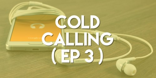 Cold Calling - Push Pull Sales & Marketing Podcast - Episode 3