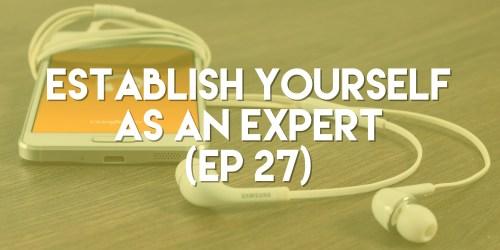 Establish Yourself as an Expert