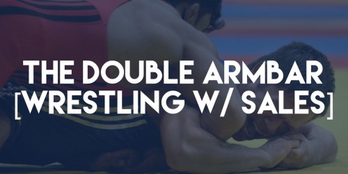 double armbar - wrestling with sales
