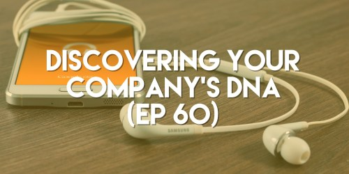 Discovering Your Company's DNA