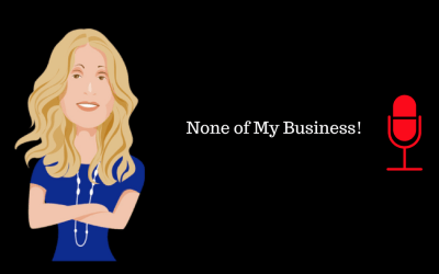 None Of My Business (Republished)