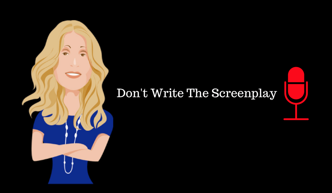 017: Don't Write The Screenplay