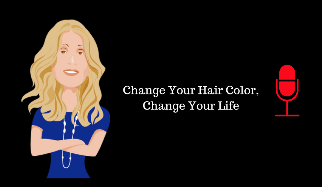 023: Change Your Hair Color, Change Your Life