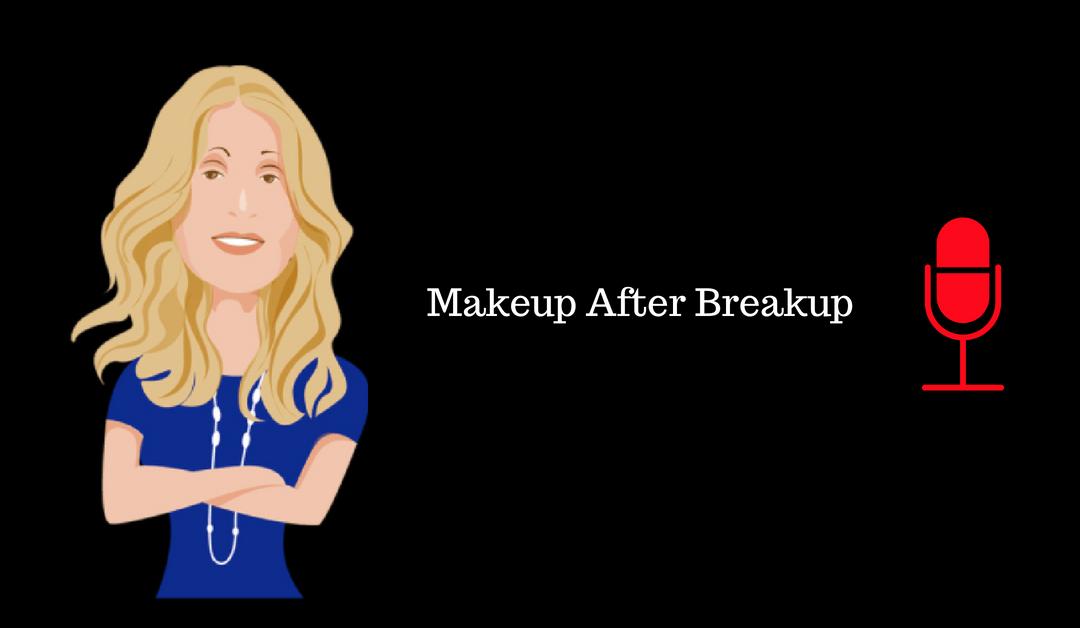 036: Makeup After Breakup