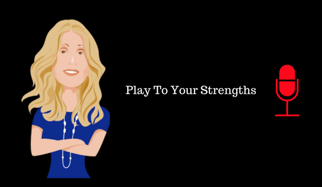056: Play To Your Strengths (Republished)