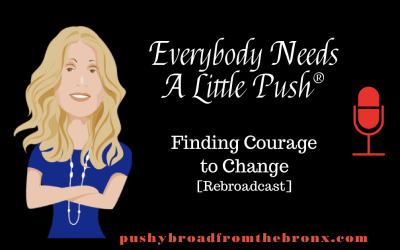 Finding Courage to Change (Rebroadcast)