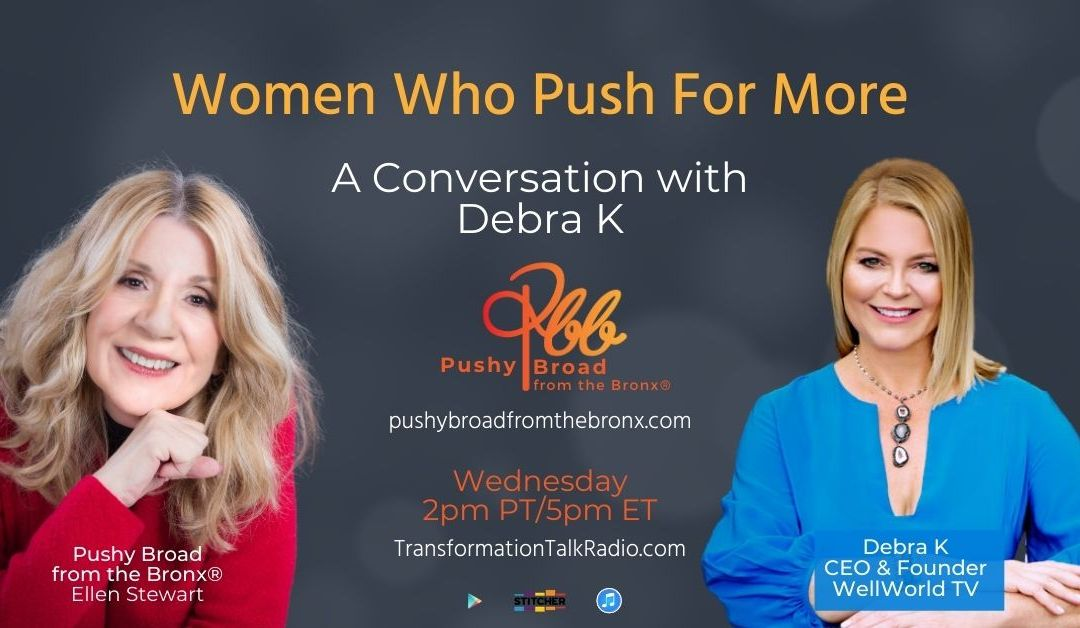 A Conversation With Debra K | Women Who Push For More